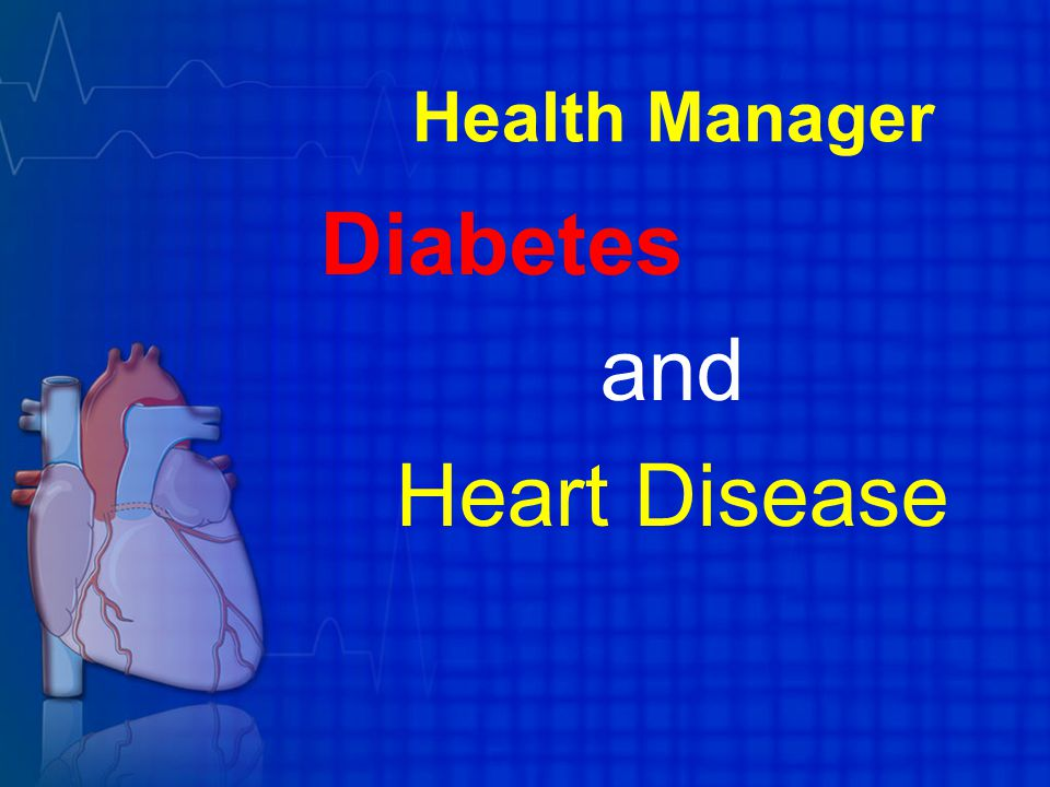 Health Manager Diabetes and Heart Disease