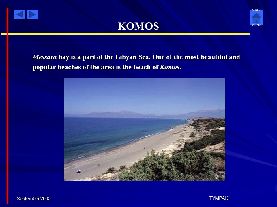 KOMOS Messara bay is a part of the Libyan Sea. One of the most beautiful and. popular beaches of the area is the beach of Komos.