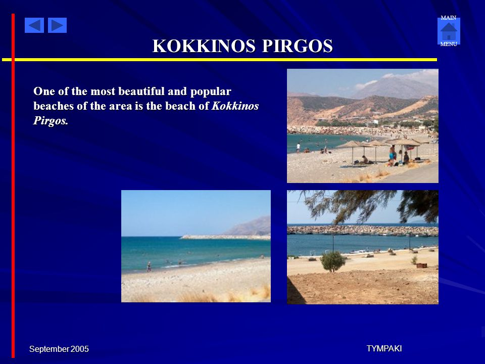 KOKKINOS PIRGOS One of the most beautiful and popular beaches of the area is the beach of Kokkinos Pirgos.
