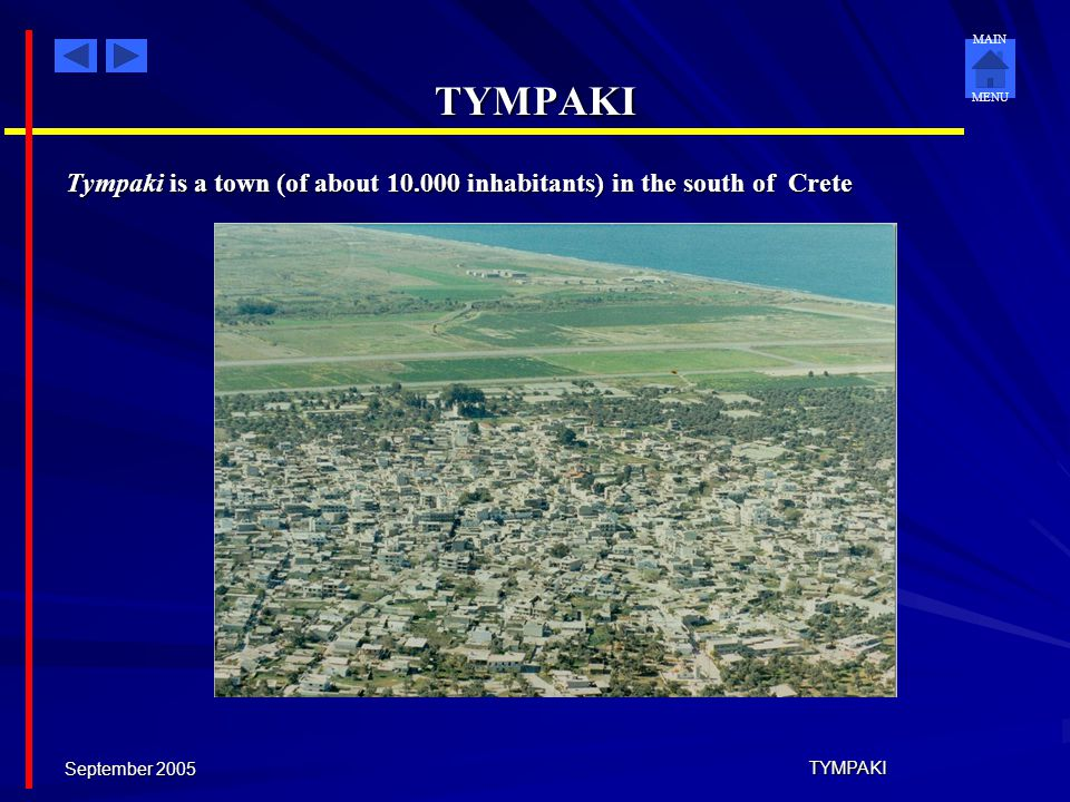 TYMPAKI Tympaki is a town (of about 10.000 inhabitants) in the south of Crete.