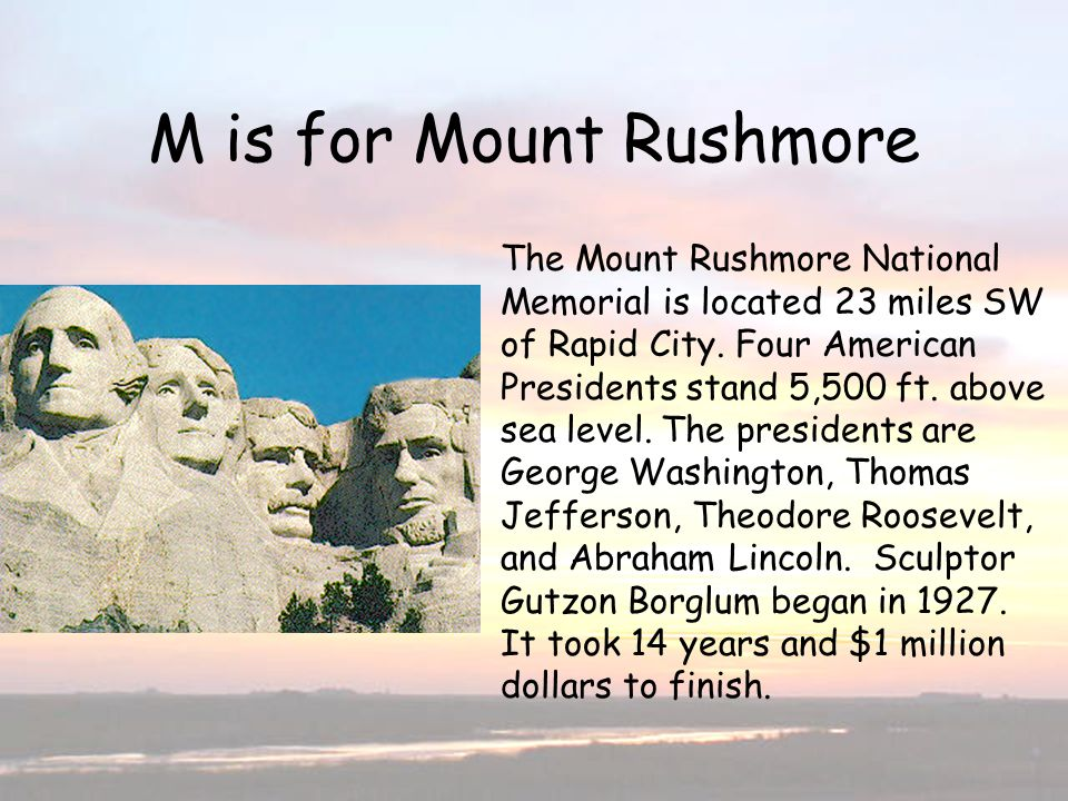 M is for Mt. Rushmore M is for Mount Rushmore
