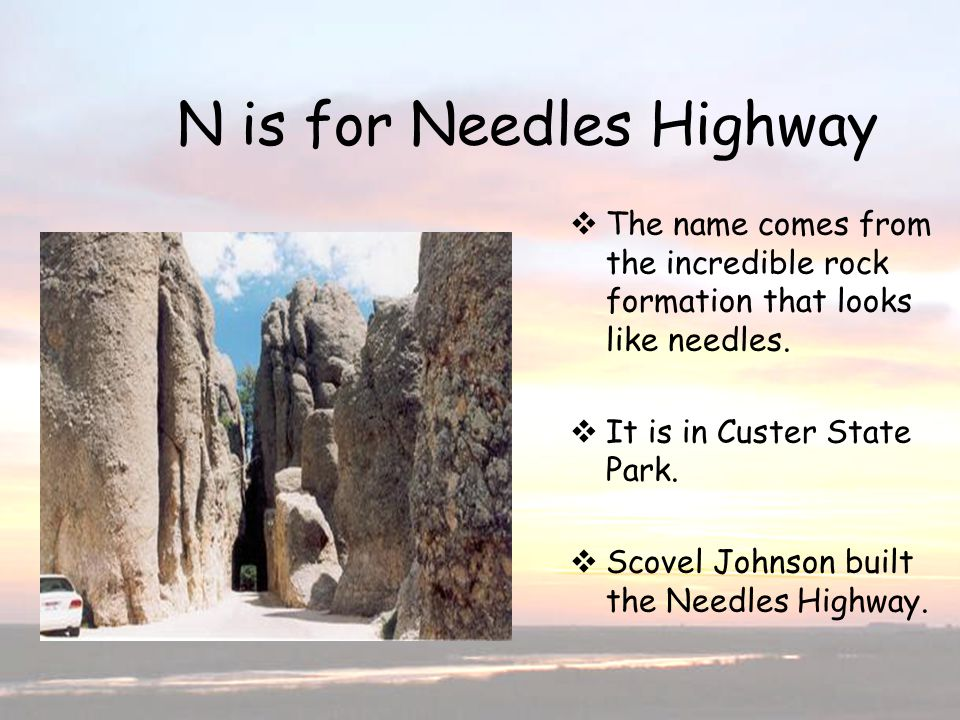 N is for Needles Highway