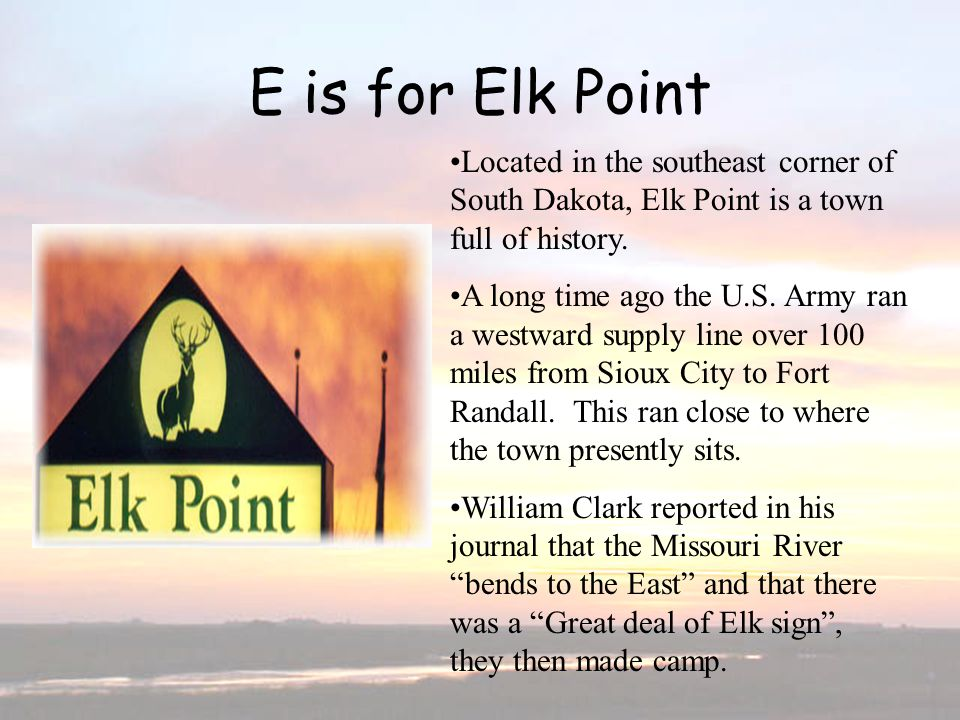 E is for Elk Point E is for Elk Point