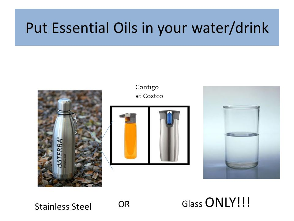 Put Essential Oils in your water/drink