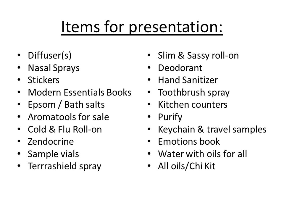Items for presentation: