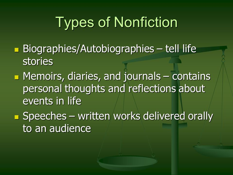 Types of Nonfiction Biographies/Autobiographies – tell life stories