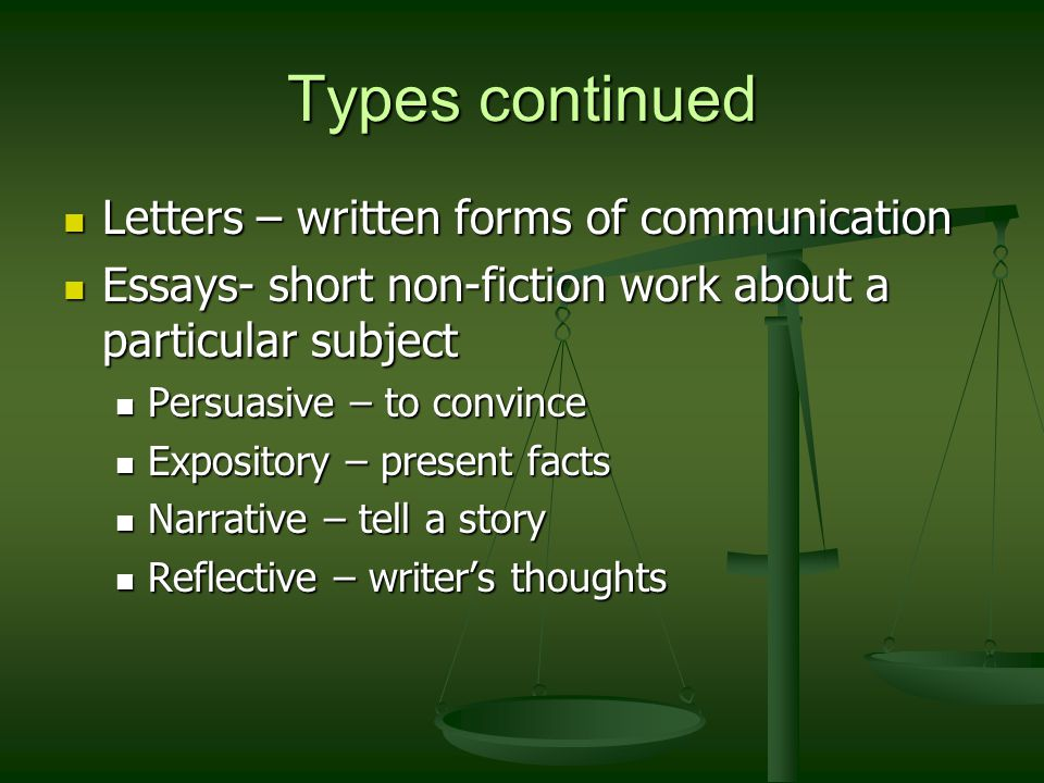 Types continued Letters – written forms of communication