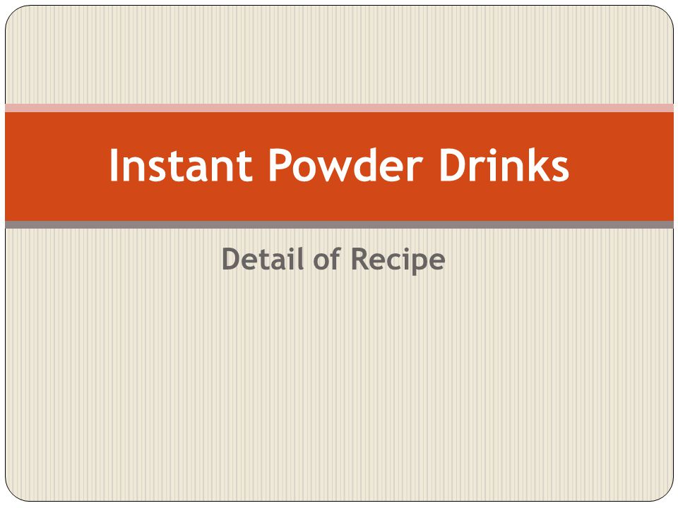 Instant Powder Drinks Detail of Recipe