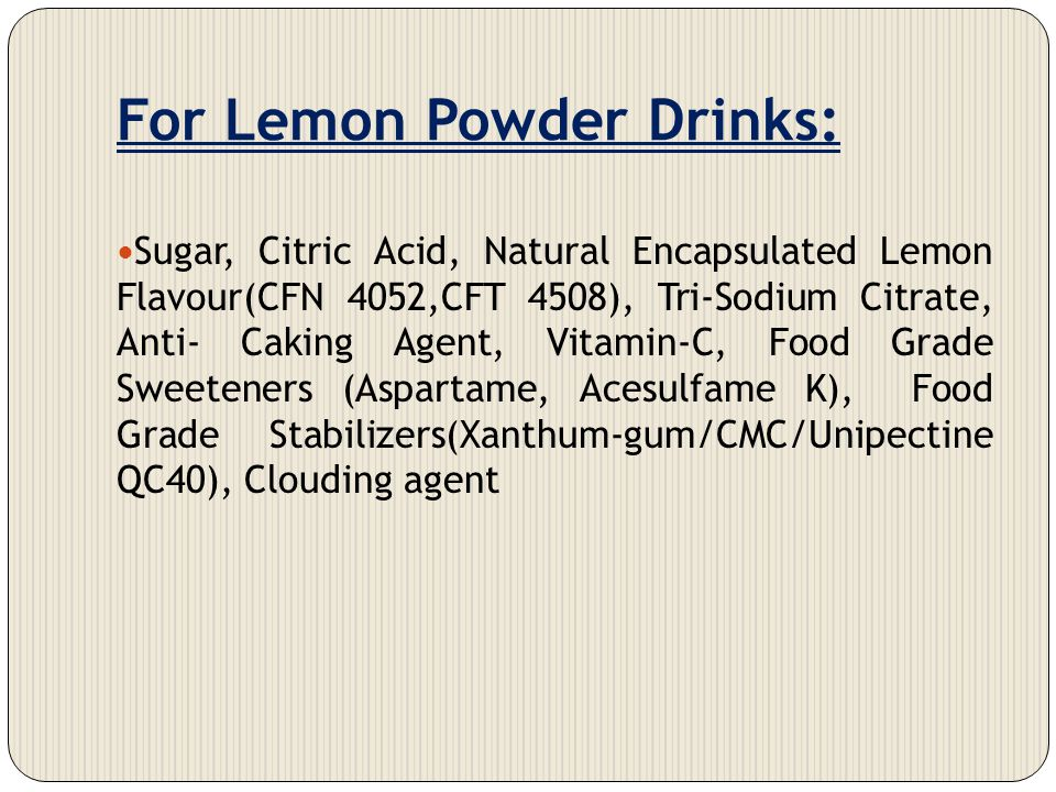 For Lemon Powder Drinks: