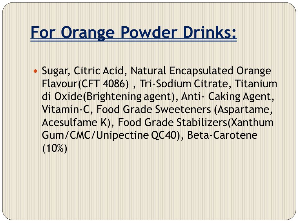 For Orange Powder Drinks: