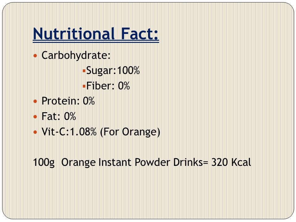 Nutritional Fact: Carbohydrate: Sugar:100% Fiber: 0% Protein: 0%