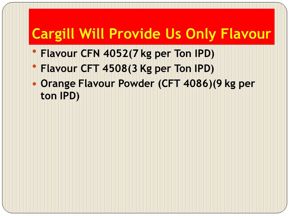 Cargill Will Provide Us Only Flavour