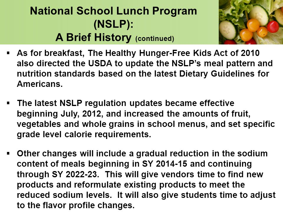 National School Lunch Program (NSLP): A Brief History (continued)