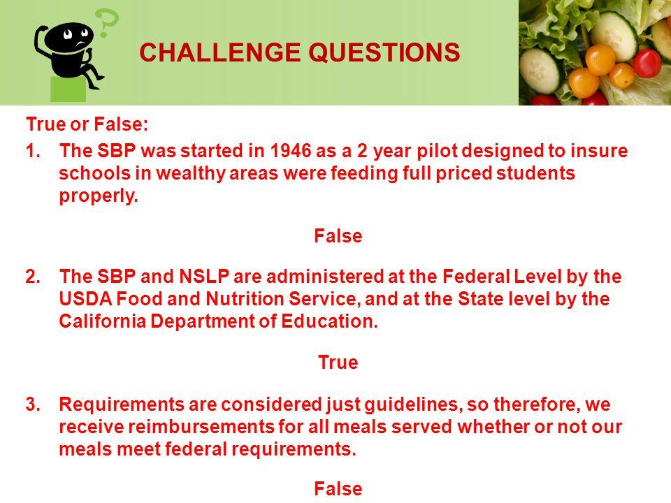 CHALLENGE QUESTIONS True or False: