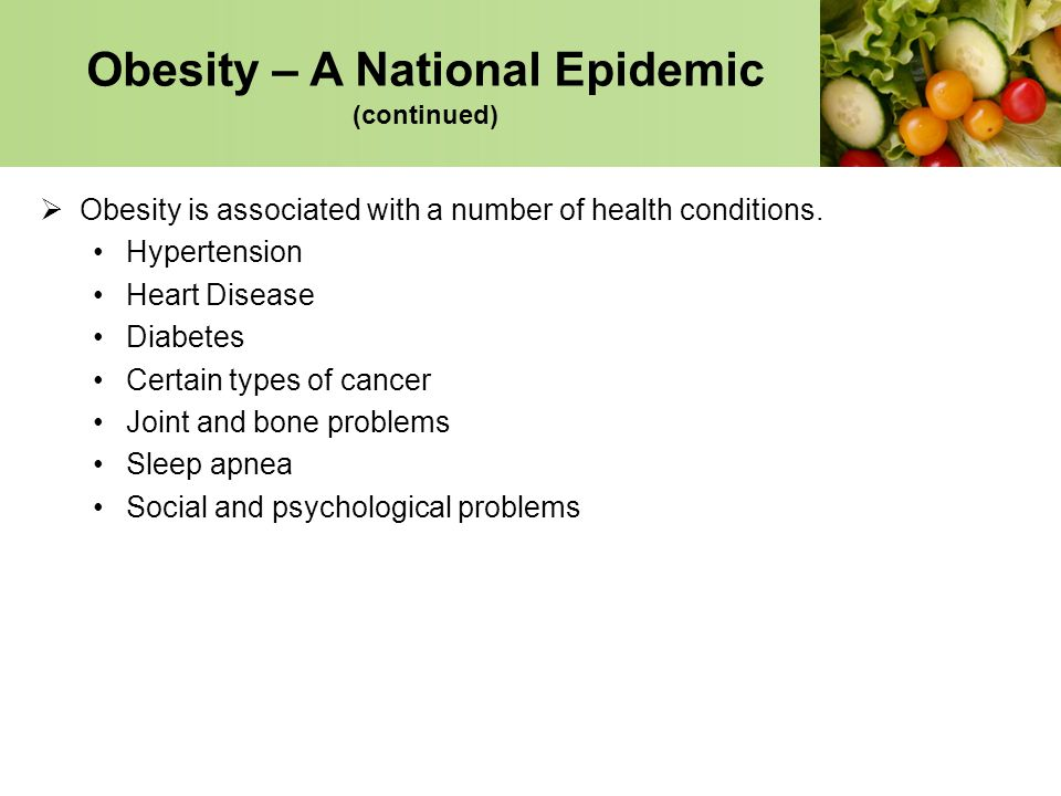 Obesity – A National Epidemic (continued)