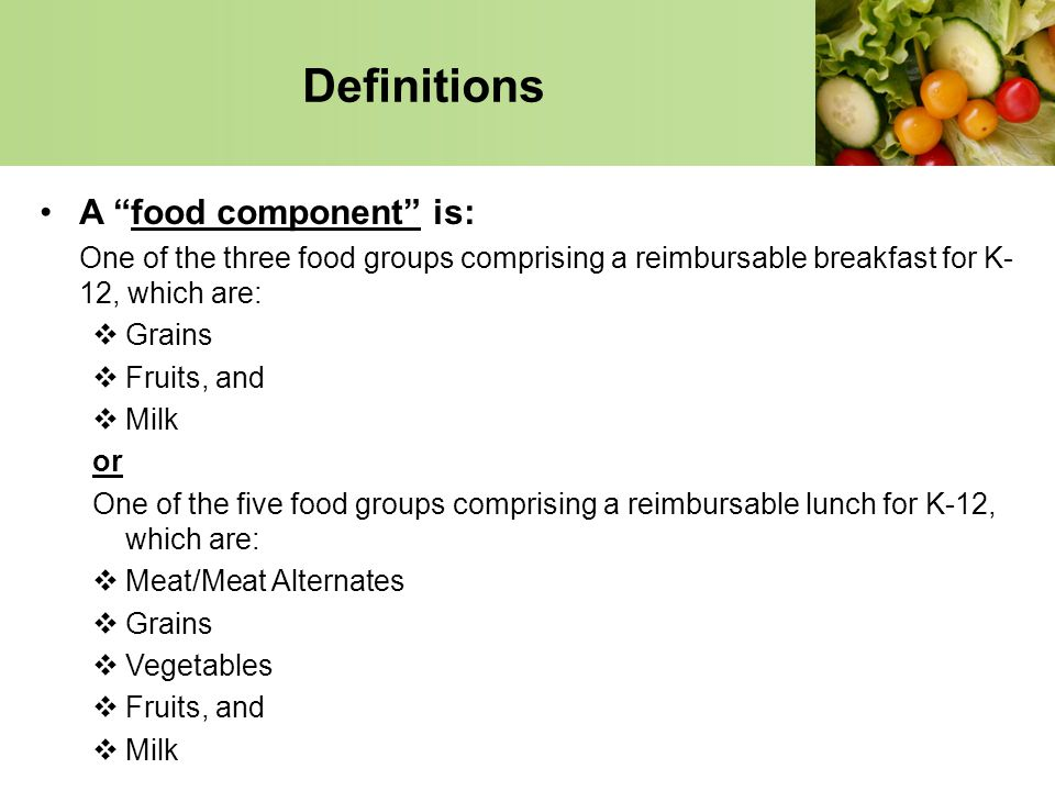 Definitions A food component is: