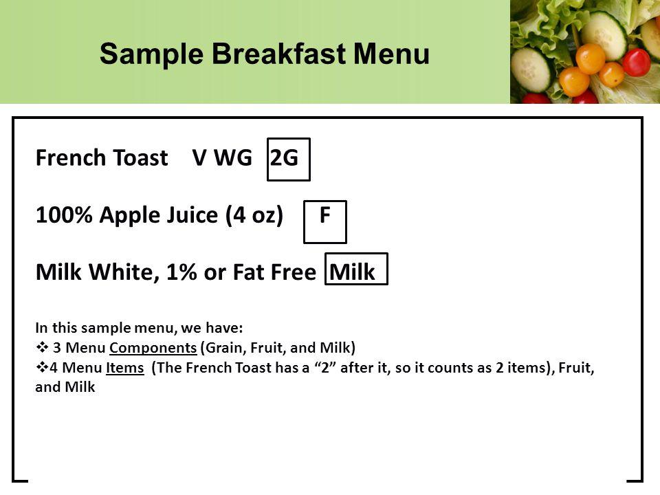 Sample Breakfast Menu French Toast V WG 2G 100% Apple Juice (4 oz) F