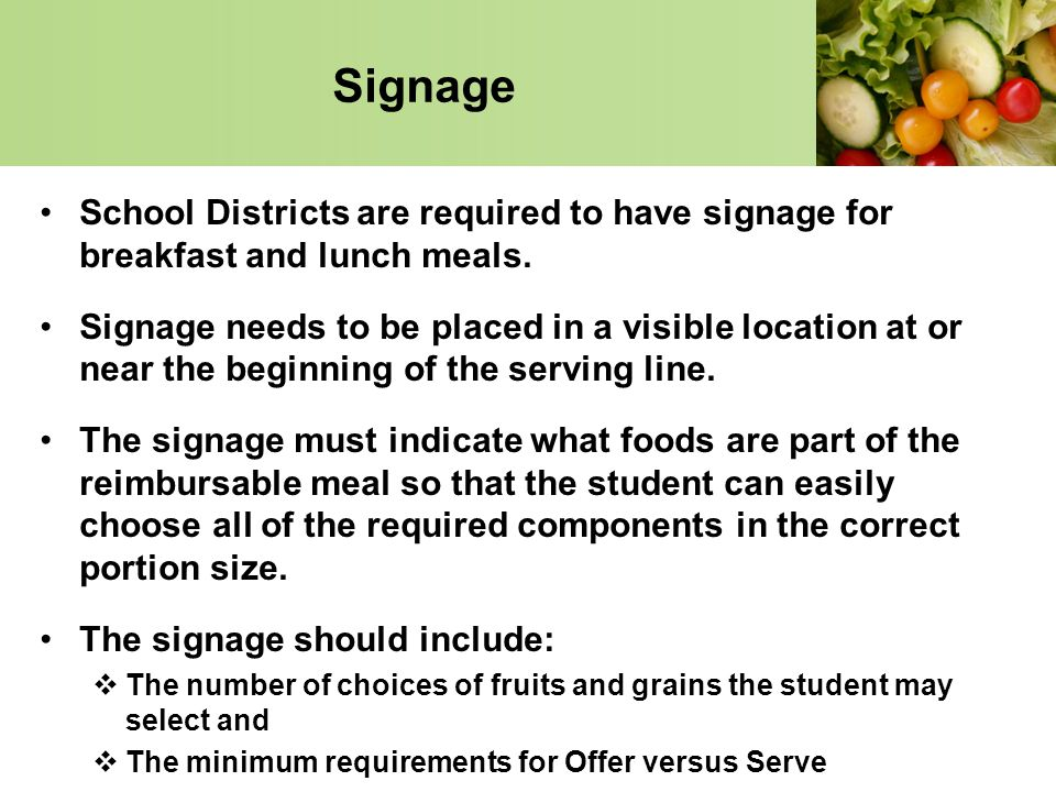 Signage School Districts are required to have signage for breakfast and lunch meals.