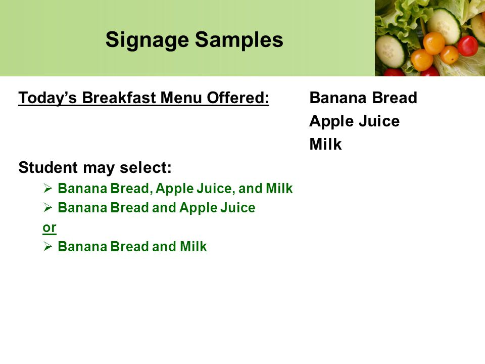 Signage Samples Today's Breakfast Menu Offered: Banana Bread