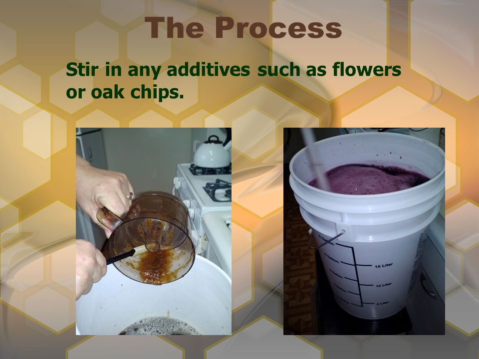 The Process Stir in any additives such as flowers or oak chips.