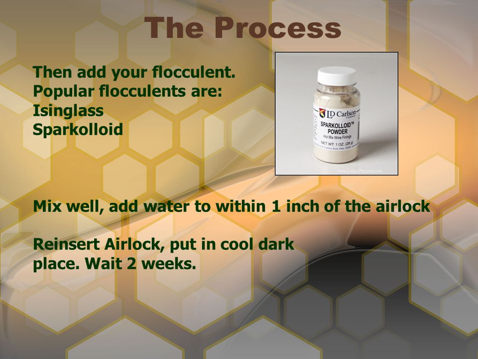 The Process Then add your flocculent. Popular flocculents are: