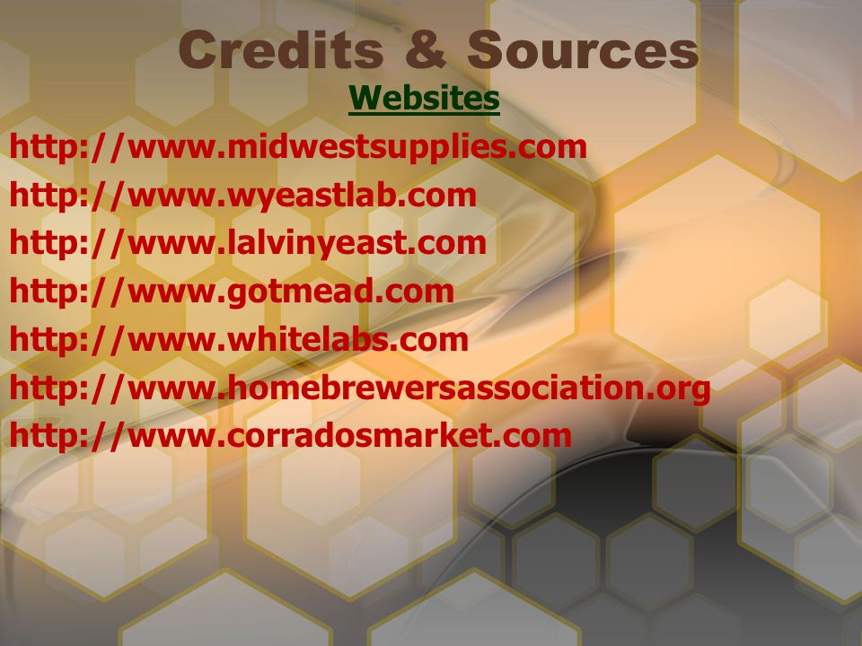 Credits & Sources Websites http://www.midwestsupplies.com