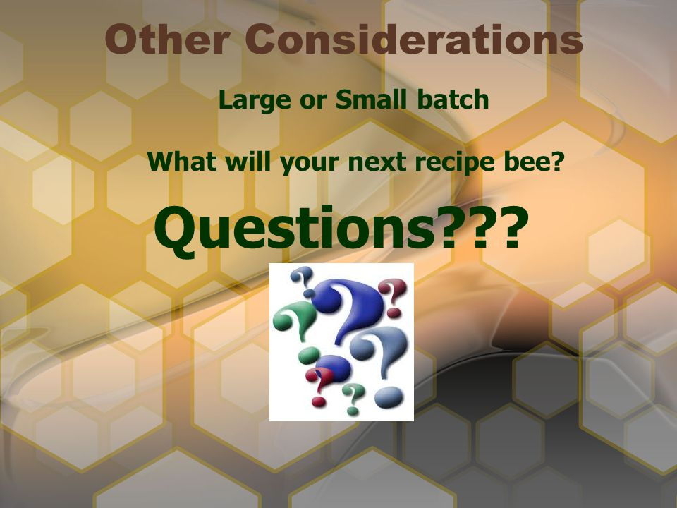 What will your next recipe bee