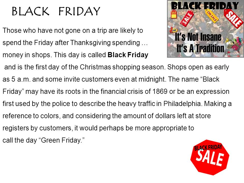 BLACK FRIDAY Those who have not gone on a trip are likely to