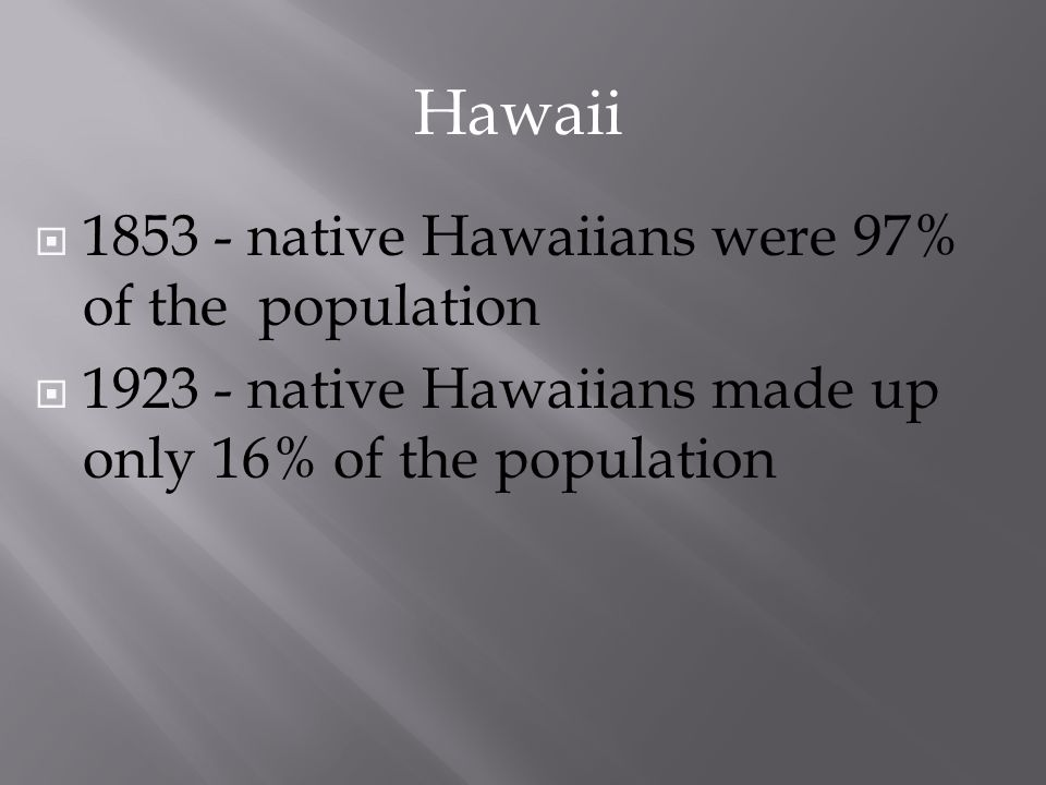 Hawaii 1853 - native Hawaiians were 97% of the population