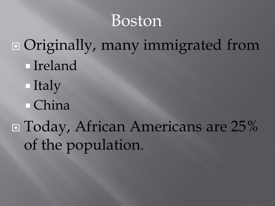 Boston Originally, many immigrated from