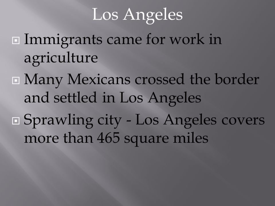 Los Angeles Immigrants came for work in agriculture