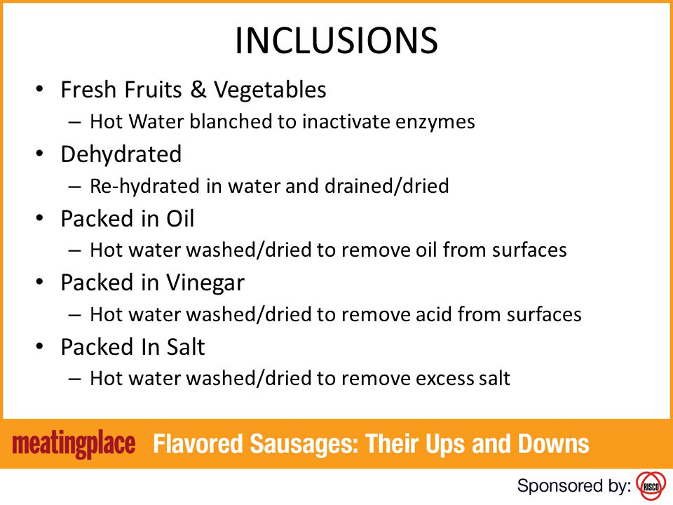 INCLUSIONS Fresh Fruits & Vegetables Dehydrated Packed in Oil
