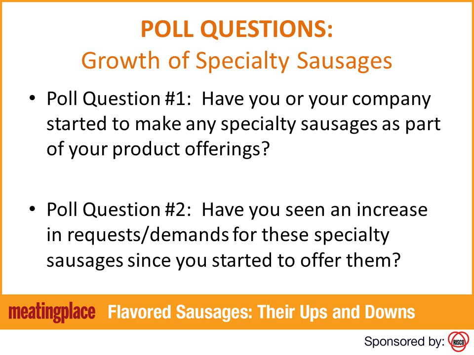 POLL QUESTIONS: Growth of Specialty Sausages