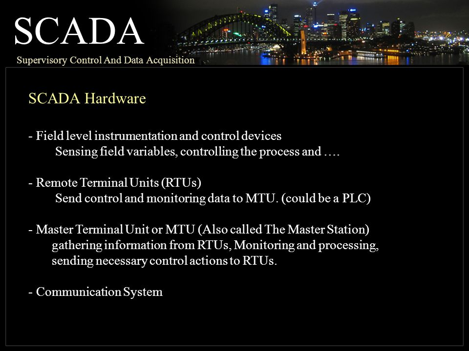 SCADA SCADA Hardware Field level instrumentation and control devices