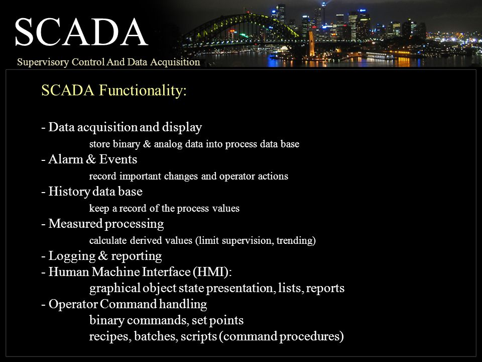 SCADA SCADA Functionality: - Data acquisition and display