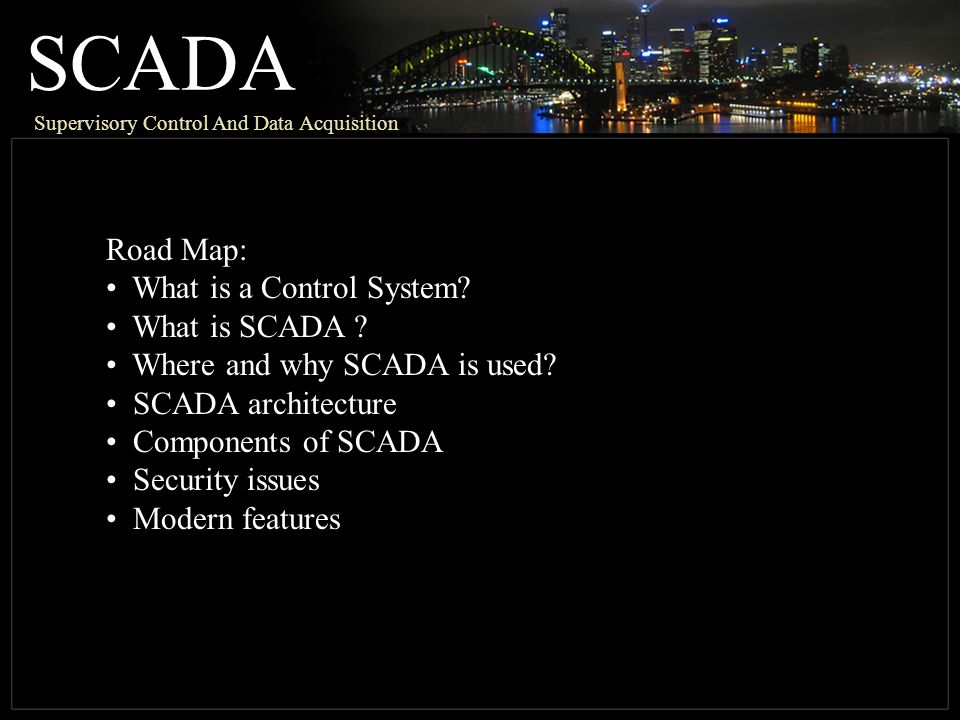 SCADA Road Map: What is a Control System What is SCADA