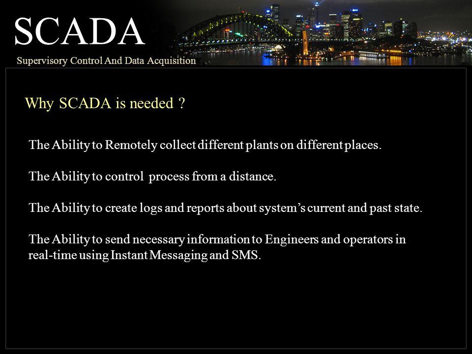 SCADA Why SCADA is needed