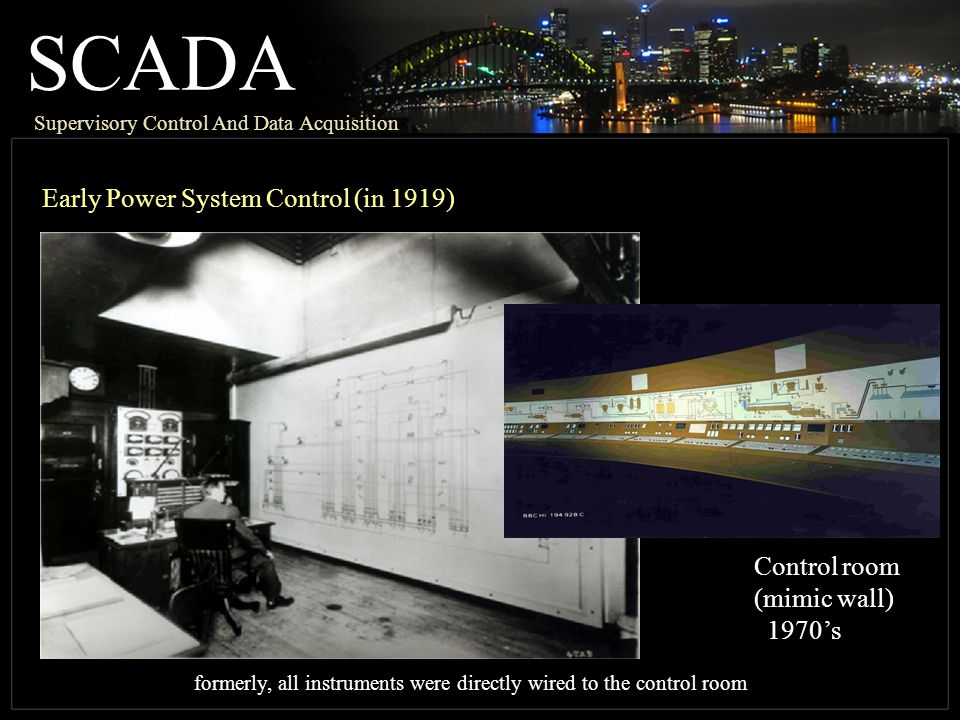 SCADA Early Power System Control (in 1919) Control room (mimic wall)