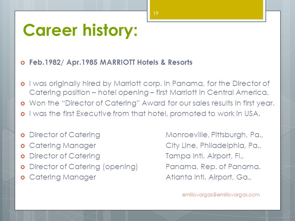 Career history: Feb.1982/ Apr.1985 MARRIOTT Hotels & Resorts