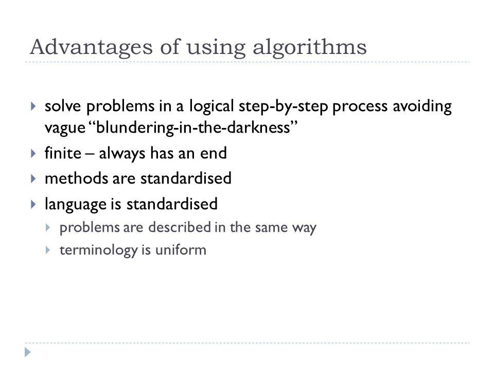 Advantages of using algorithms