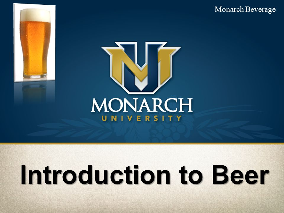 Monarch Beverage Introduction to Beer