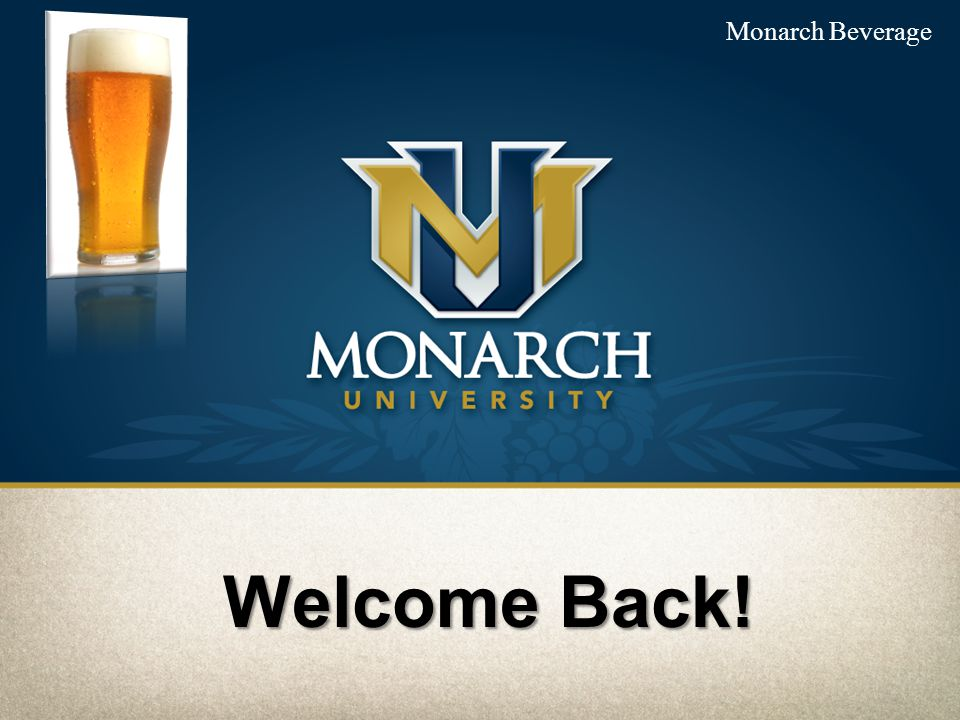 Monarch Beverage Welcome Back!