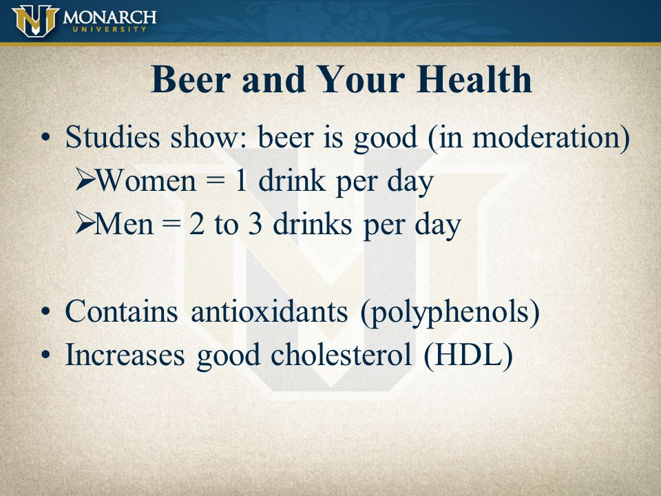 Beer and Your Health Studies show: beer is good (in moderation)
