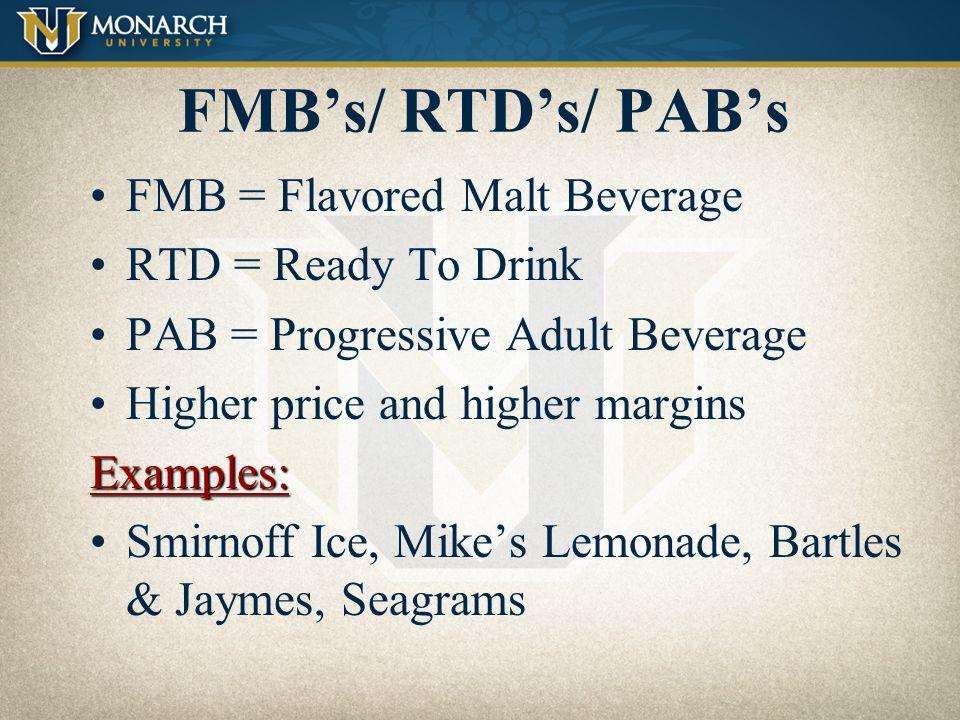 FMB's/ RTD's/ PAB's FMB = Flavored Malt Beverage RTD = Ready To Drink