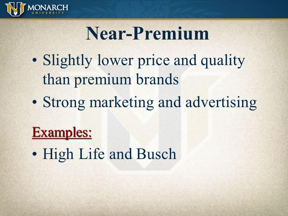 Near-Premium Slightly lower price and quality than premium brands