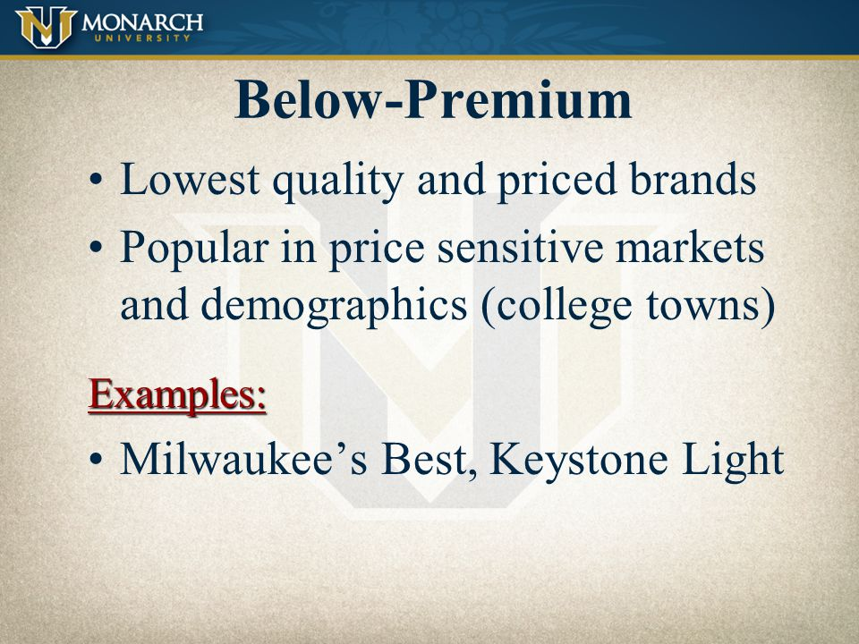 Below-Premium Lowest quality and priced brands