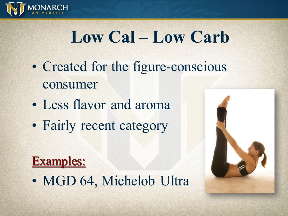 Low Cal – Low Carb Created for the figure-conscious consumer