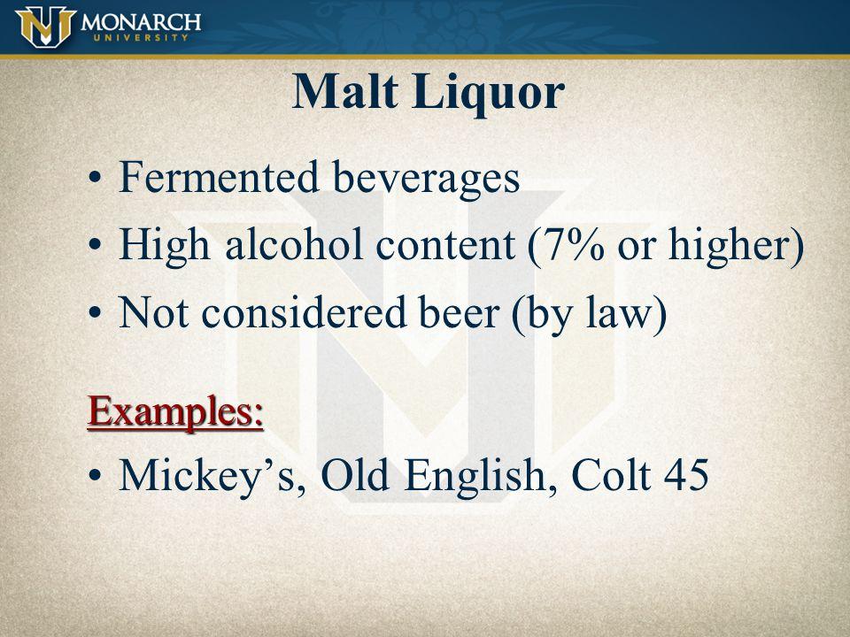 Malt Liquor Fermented beverages High alcohol content (7% or higher)