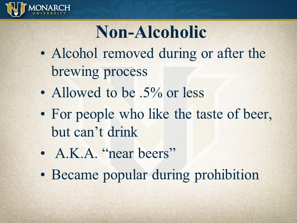 Non-Alcoholic Alcohol removed during or after the brewing process