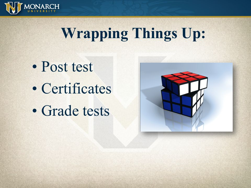 Wrapping Things Up: Post test Certificates Grade tests